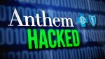 Healthcare Security - Anthem Data Breach