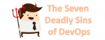 7 deadly sins of devops